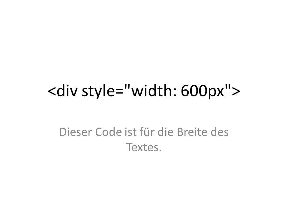 Dieser Code ist für die Breite des Textes.