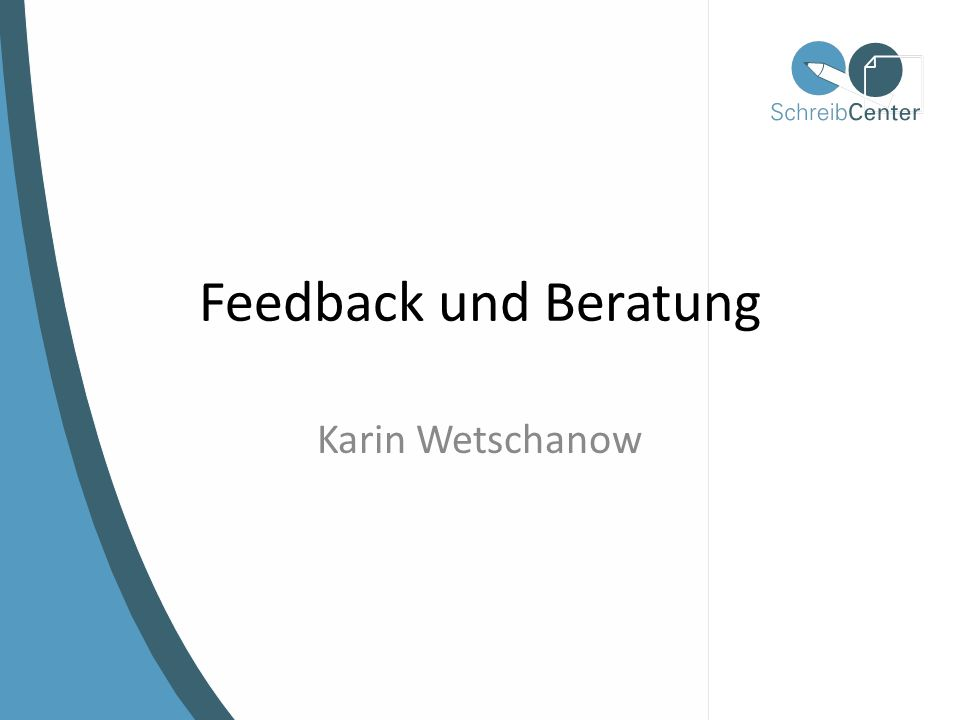 Feedback und Beratung Karin Wetschanow