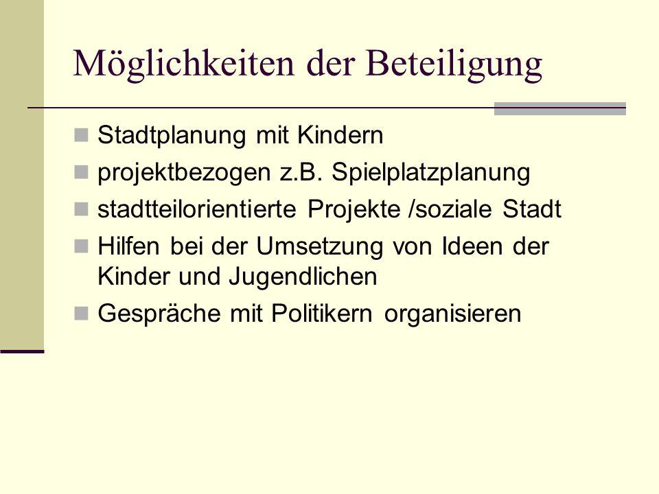 Möglichkeiten der Beteiligung Stadtplanung mit Kindern projektbezogen z.B.