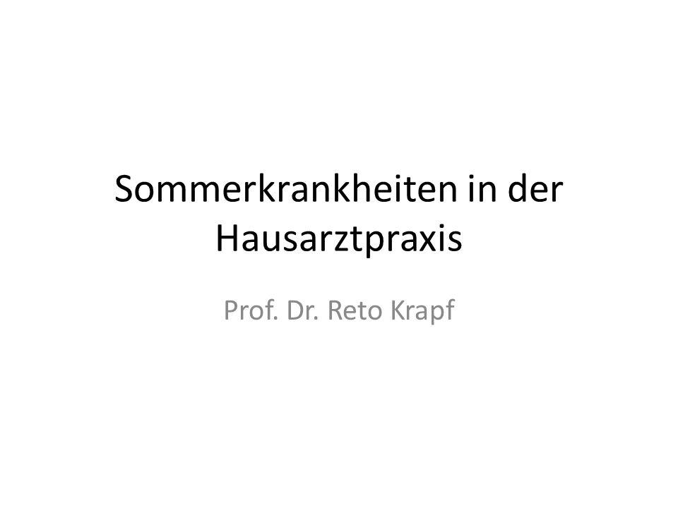 Sommerkrankheiten in der Hausarztpraxis Prof. Dr. Reto Krapf