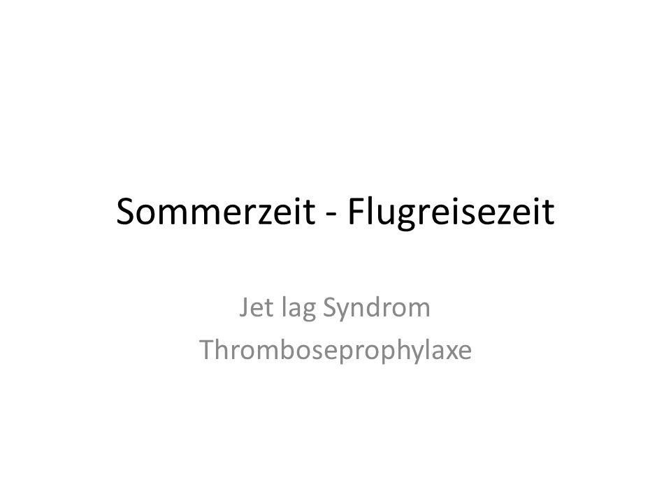 Sommerzeit - Flugreisezeit Jet lag Syndrom Thromboseprophylaxe