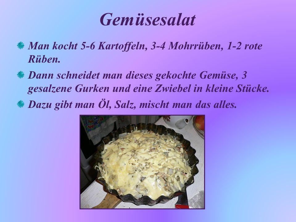 Gemüsesalat Man kocht 5-6 Kartoffeln, 3-4 Mohrrüben, 1-2 rote Rüben.