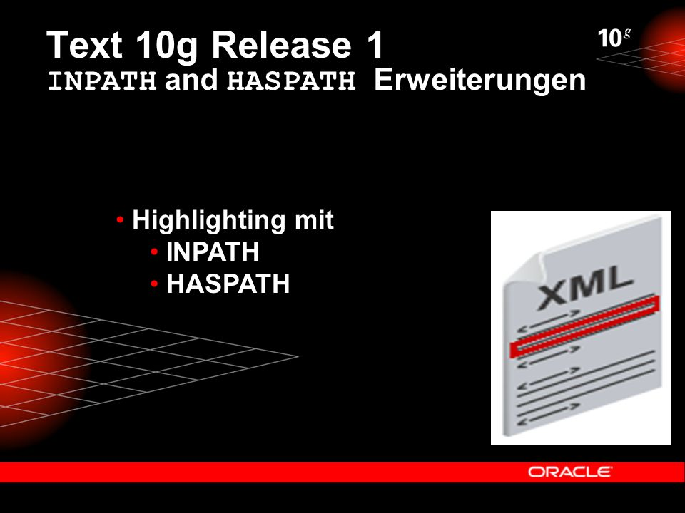 Text 10g Release 1 INPATH and HASPATH Erweiterungen Highlighting mit INPATH HASPATH