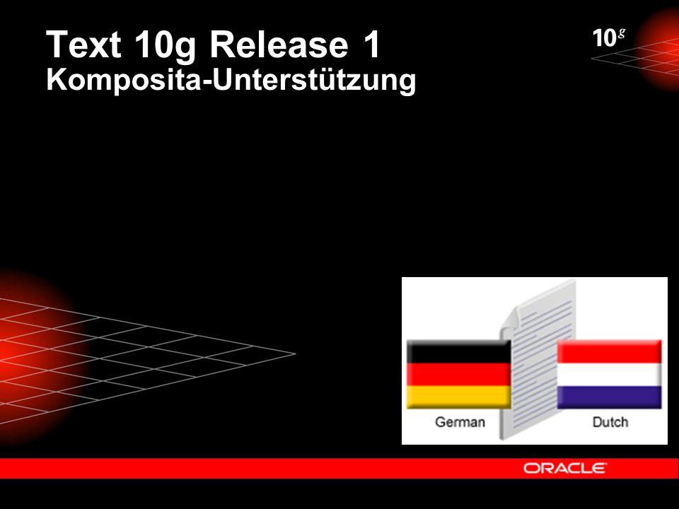 Text 10g Release 1 Komposita-Unterstützung