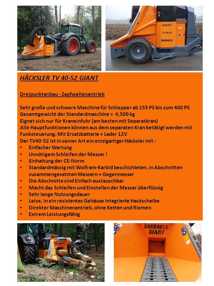 HÄCKSLER TV 40-52 GIANT Dreipunktanbau - Zapfwellenantrieb Sehr große und schwere Maschine für Schlepper ab 155 PS bis zum 400 PS Gesamtgewicht der St