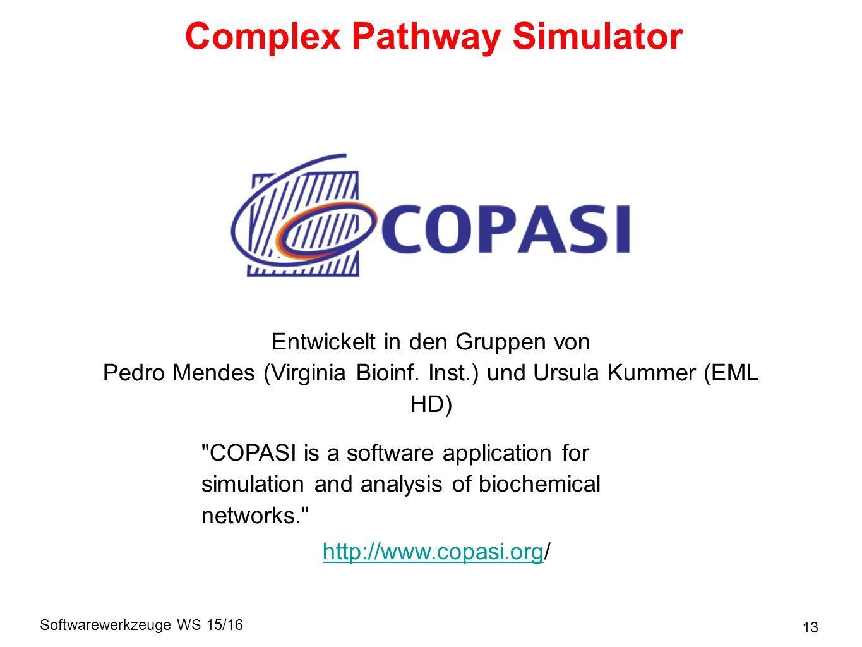 Softwarewerkzeuge WS 15/16 13 Complex Pathway Simulator Entwickelt in den Gruppen von Pedro Mendes (Virginia Bioinf.