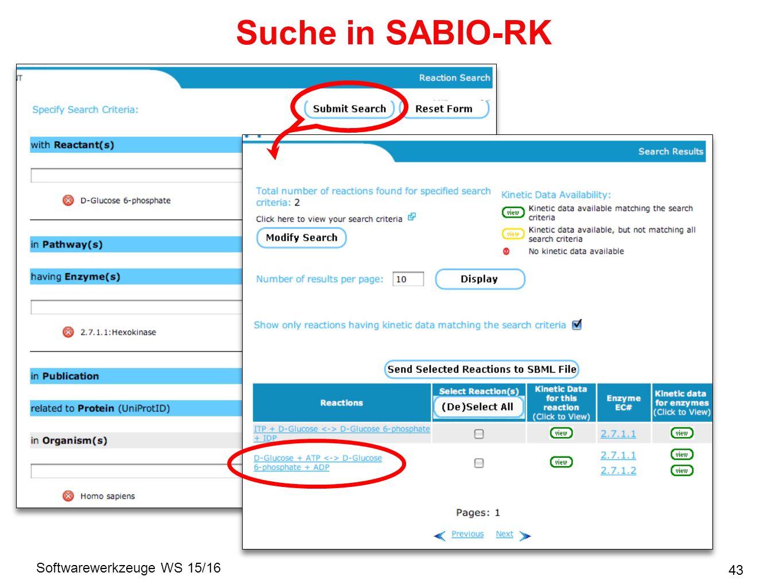 Softwarewerkzeuge WS 15/16 43 Suche in SABIO-RK