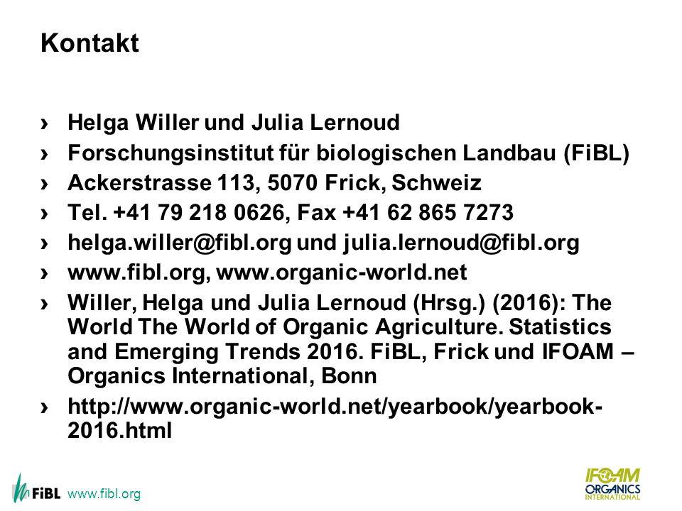 www.fibl.org Kontakt › Helga Willer und Julia Lernoud › Forschungsinstitut für biologischen Landbau (FiBL) › Ackerstrasse 113, 5070 Frick, Schweiz › T