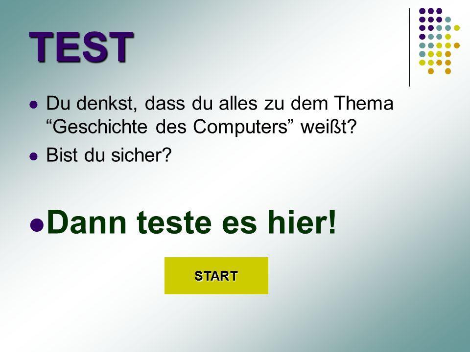 """TEST Du denkst, dass du alles zu dem Thema """"Geschichte des Computers"""" weißt? Bist du sicher? Dann teste es hier! START"""