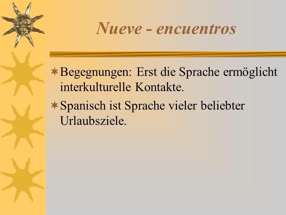 Nueve - encuentros  Begegnungen: Erst die Sprache ermöglicht interkulturelle Kontakte.