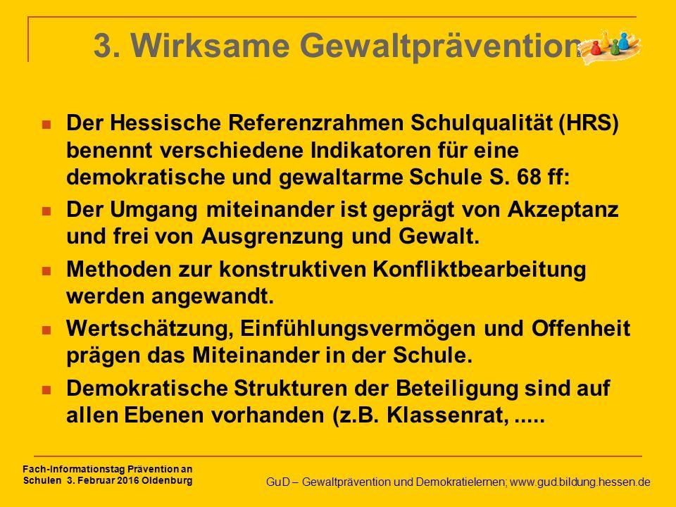3. Wirksame Gewaltprävention Der Hessische Referenzrahmen Schulqualität (HRS) benennt verschiedene Indikatoren für eine demokratische und gewaltarme S