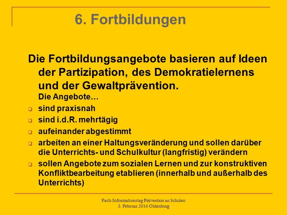 6. Fortbildungen Die Fortbildungsangebote basieren auf Ideen der Partizipation, des Demokratielernens und der Gewaltprävention. Die Angebote…  sind p