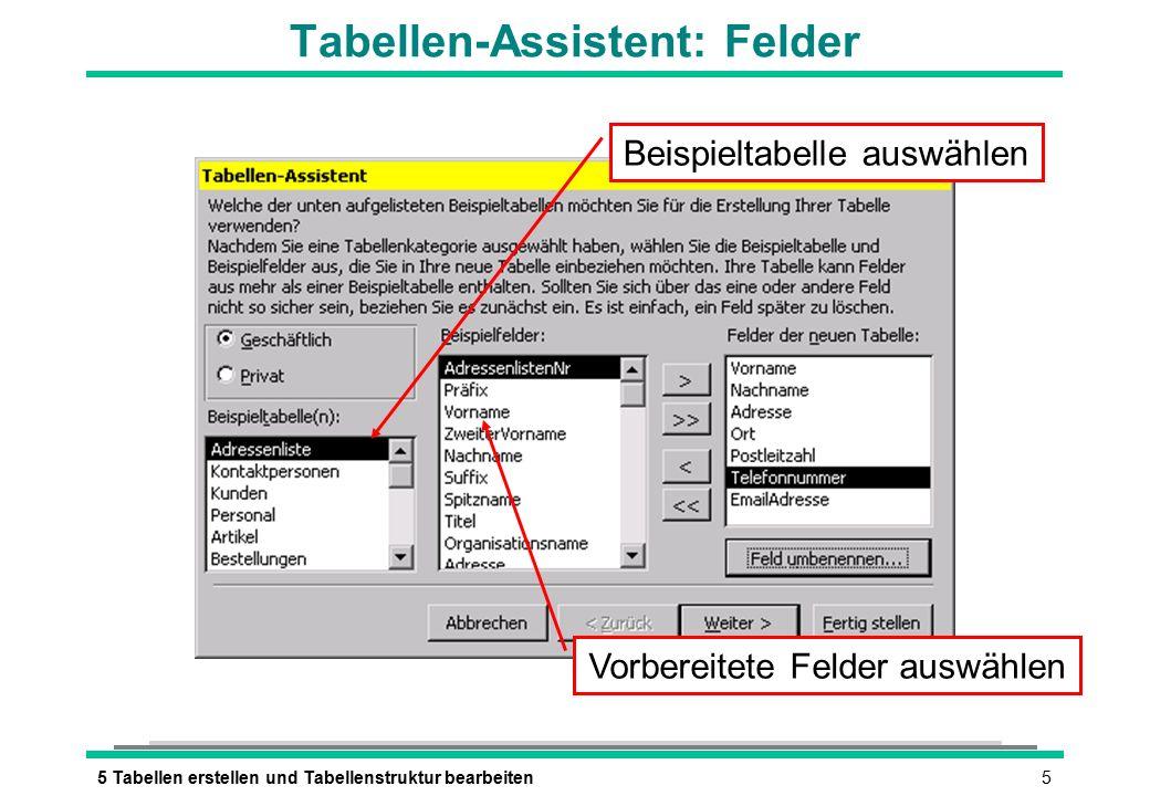 65 Tabellen erstellen und Tabellenstruktur bearbeiten Tabellen-Assistent: Tabellenname Tabellennamen auswählen Primärschlüssel beachten