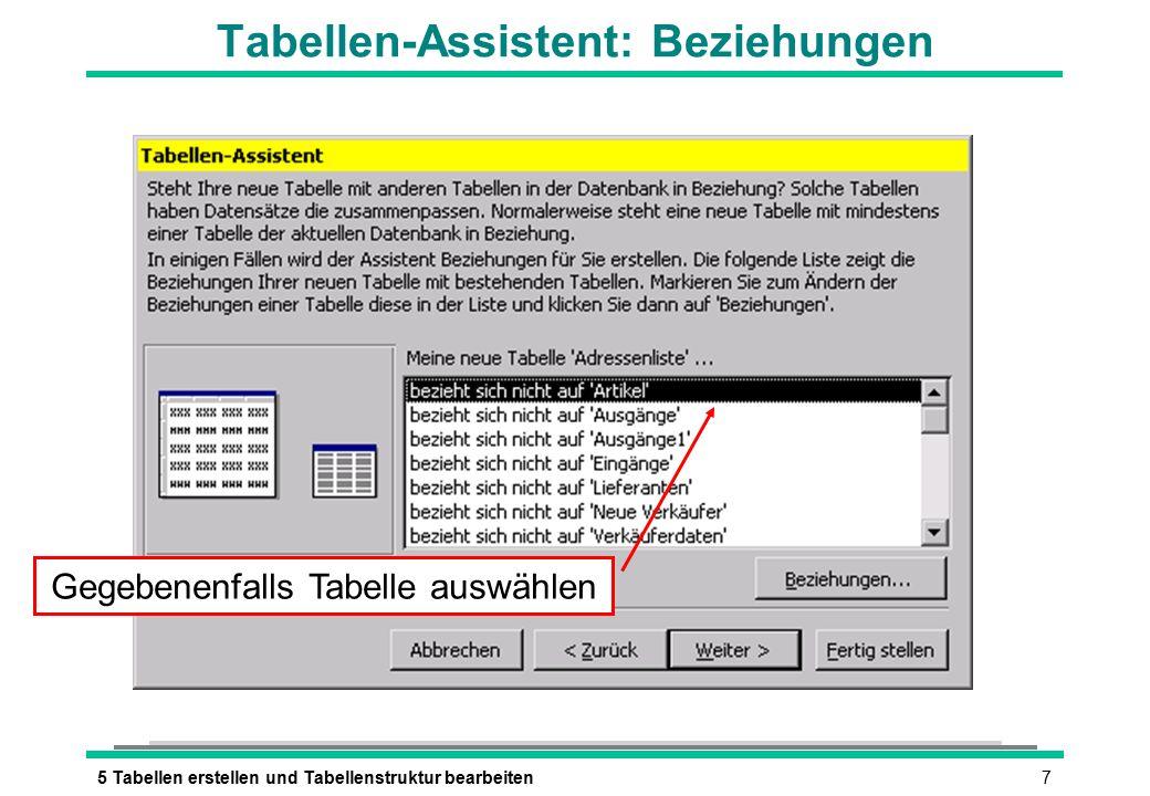 75 Tabellen erstellen und Tabellenstruktur bearbeiten Tabellen-Assistent: Beziehungen Gegebenenfalls Tabelle auswählen