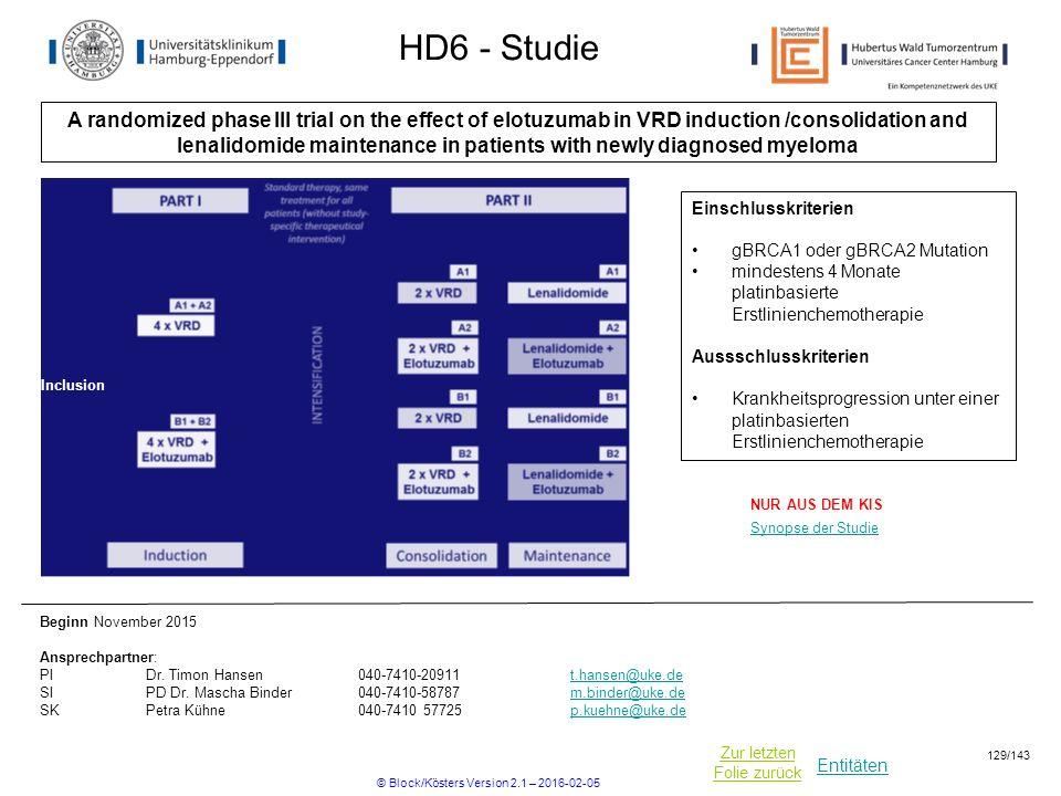 Entitäten Zur letzten Folie zurück HD6 - Studie A randomized phase III trial on the effect of elotuzumab in VRD induction /consolidation and lenalidom