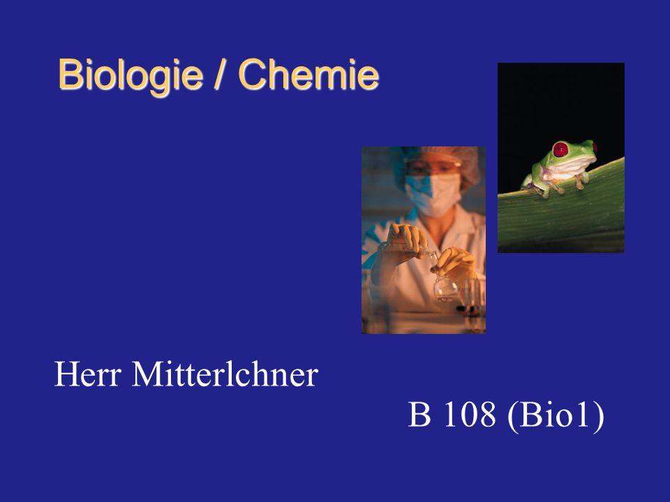 Biologie / Chemie Herr Mitterlchner B 108 (Bio1)