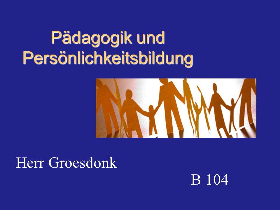 Pädagogik und Persönlichkeitsbildung Herr Groesdonk B 104