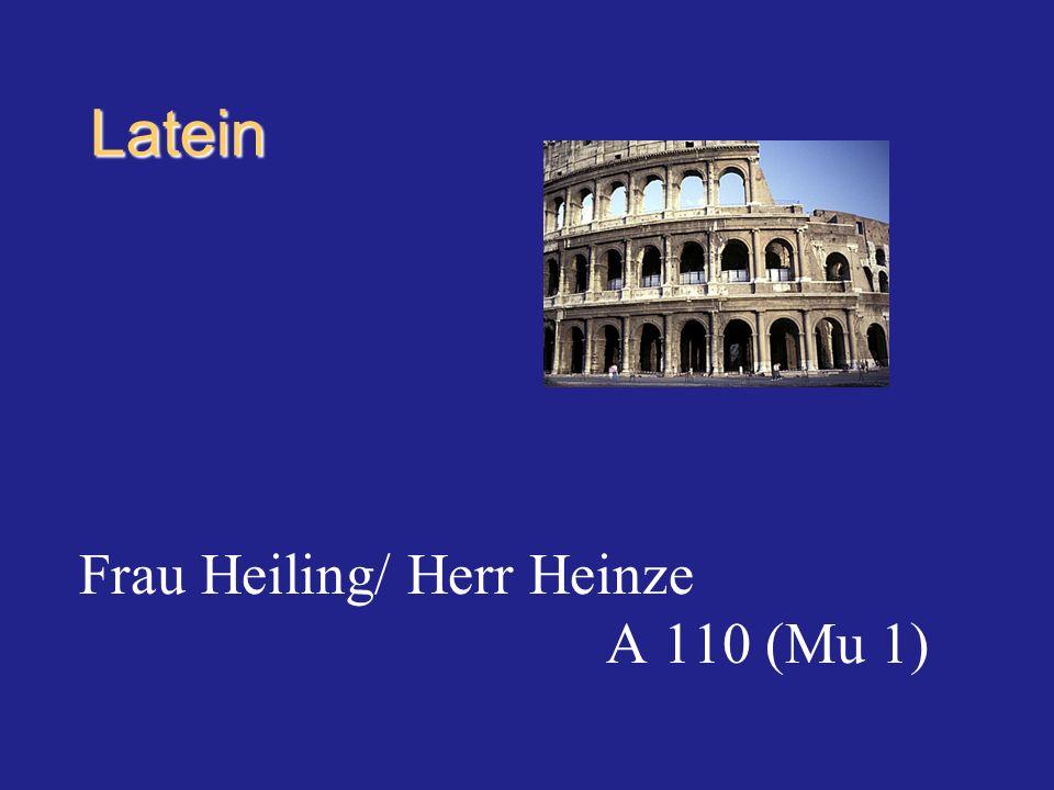 Latein Frau Heiling/ Herr Heinze A 110 (Mu 1)