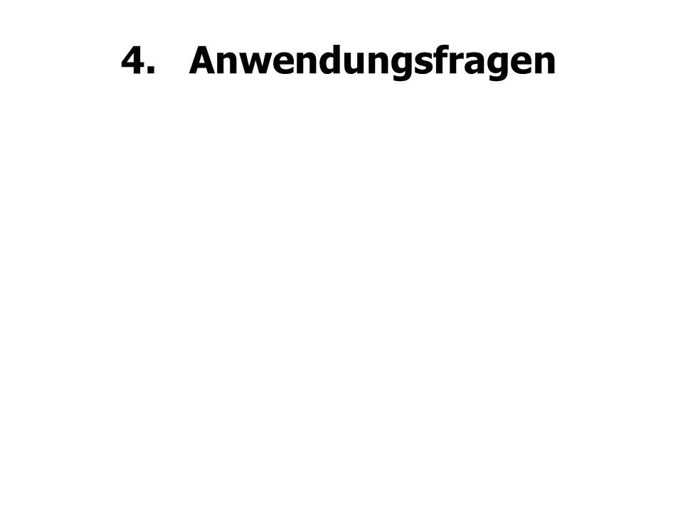 4.Anwendungsfragen