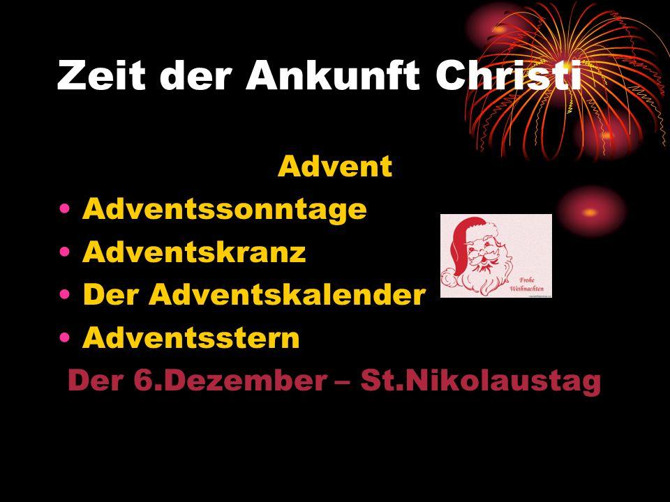 Zeit der Ankunft Christi Advent Adventssonntage Adventskranz Der Adventskalender Adventsstern Der 6.Dezember – St.Nikolaustag