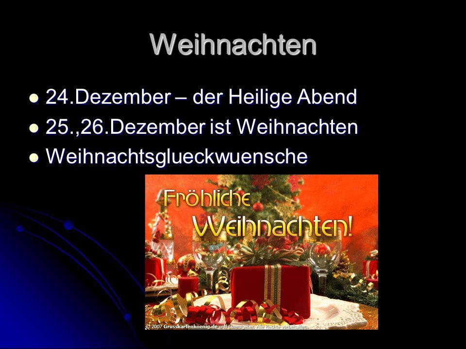 Weihnachten 24.Dezember – der Heilige Abend 24.Dezember – der Heilige Abend 25.,26.Dezember ist Weihnachten 25.,26.Dezember ist Weihnachten Weihnachtsglueckwuensche Weihnachtsglueckwuensche