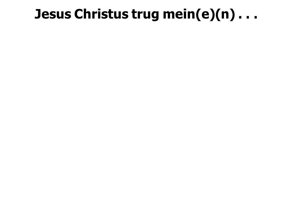 "Jesus Christus trug mein(e)(n)..."" Jesus Christus trug meine Sünde am Kreuz."