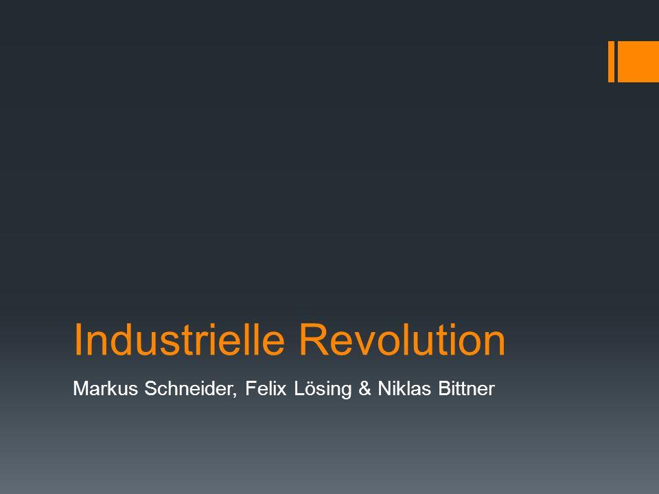 Gliederung  Industrielle Revolution  Mutterland der Industrialisierung - England  Industrielle Revolution in Deutschland  Die Eisenbahn  Bedeutend Industrie Pioniere  Bedeutende Erfindungen  Folgen der Industrialisierung