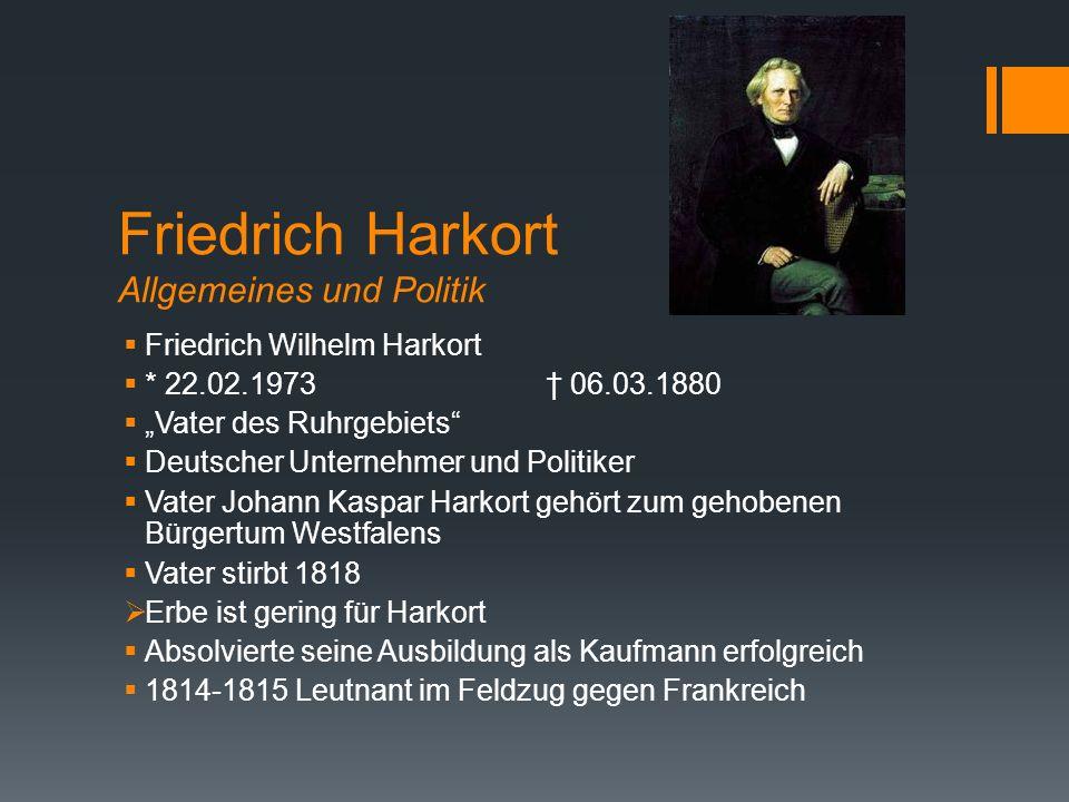 """Friedrich Harkort Allgemeines und Politik  Friedrich Wilhelm Harkort  * 22.02.1973† 06.03.1880  """"Vater des Ruhrgebiets""""  Deutscher Unternehmer und"""