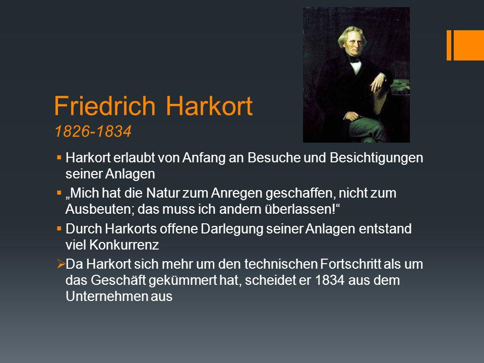 """Friedrich Harkort 1826-1834  Harkort erlaubt von Anfang an Besuche und Besichtigungen seiner Anlagen  """"Mich hat die Natur zum Anregen geschaffen, ni"""