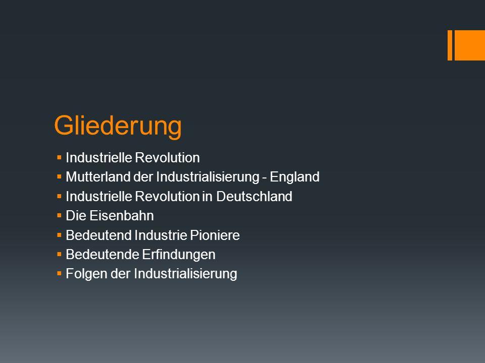 Industrielle Revolution  Beginn um 1770 in England  Deutschland trat ca.
