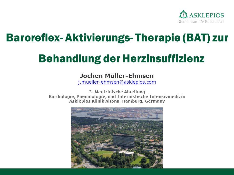 Baroreflex- Aktivierungs- Therapie (BAT) zur Behandlung der Herzinsuffizienz Jochen Müller-Ehmsen j.mueller-ehmsen@asklepios.com 3. Medizinische Abtei