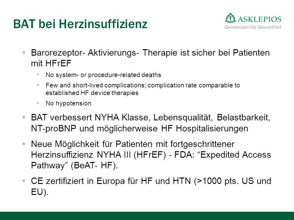 BAT bei Herzinsuffizienz  Barorezeptor- Aktivierungs- Therapie ist sicher bei Patienten mit HFrEF  No system- or procedure-related deaths  Few and