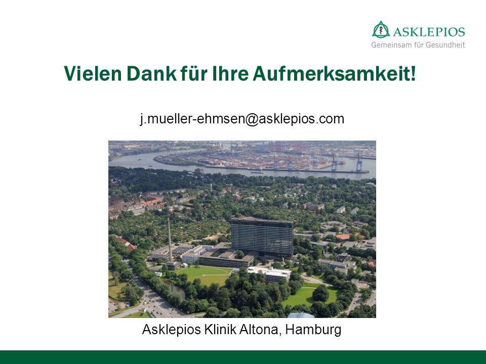 Vielen Dank für Ihre Aufmerksamkeit! j.mueller-ehmsen@asklepios.com Asklepios Klinik Altona, Hamburg