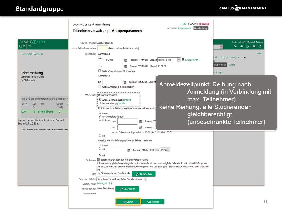 Standardgruppe 31 Anmeldezeitpunkt: Reihung nach Anmeldung (in Verbindung mit max.
