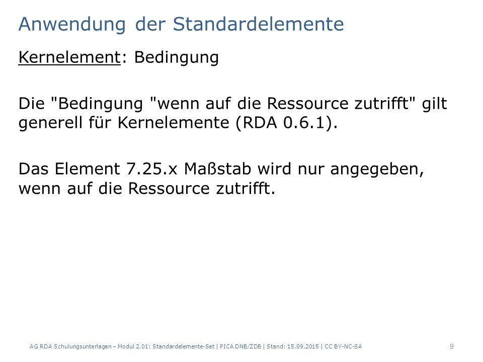 Anwendung der Standardelemente Kernelement: Bedingung Die Bedingung wenn auf die Ressource zutrifft gilt generell für Kernelemente (RDA 0.6.1).