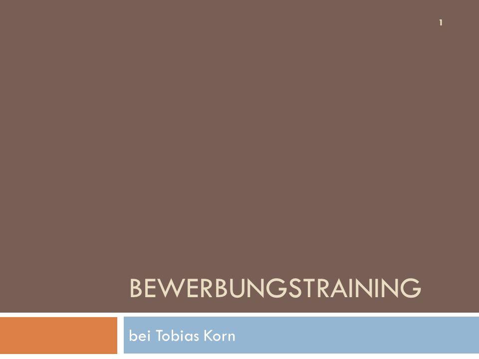 BEWERBUNGSTRAINING bei Tobias Korn 1