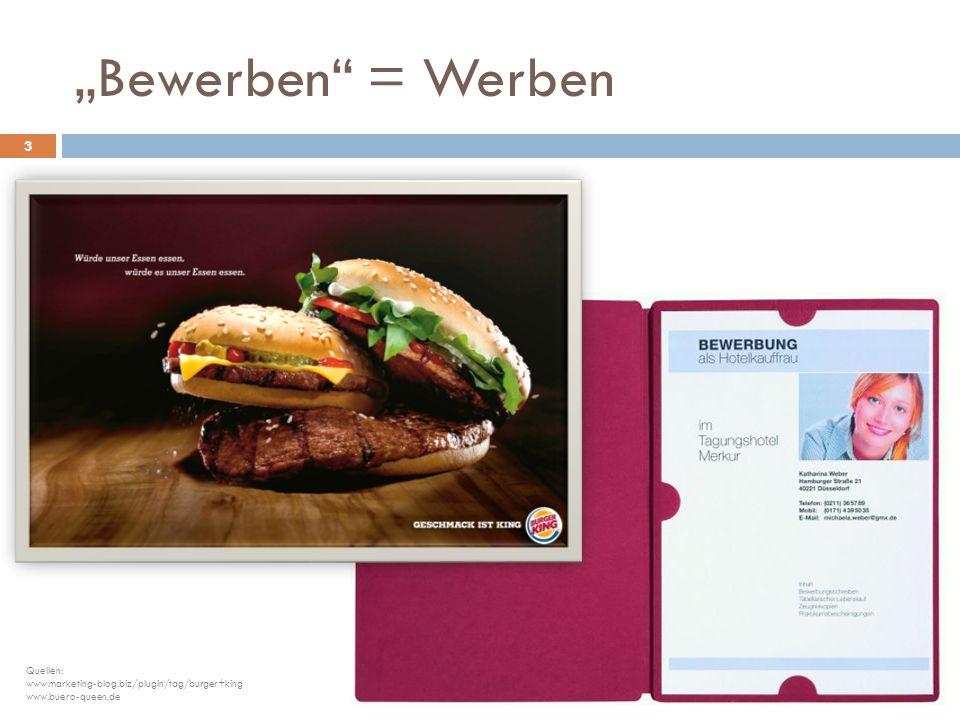 """Bewerben"" = Werben Quellen: www.marketing-blog.biz/plugin/tag/burger+king www.buero-queen.de 3"