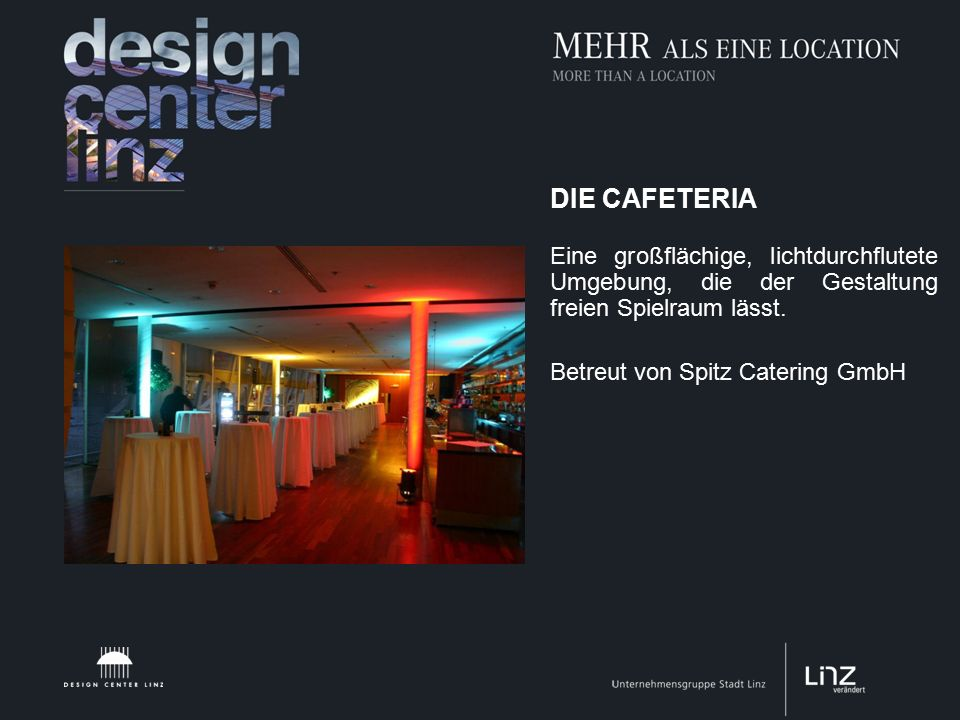 DIE CAFETERIA Eine großflächige, lichtdurchflutete Umgebung, die der Gestaltung freien Spielraum lässt.