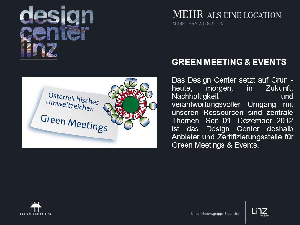 GREEN MEETING & EVENTS Das Design Center setzt auf Grün - heute, morgen, in Zukunft.