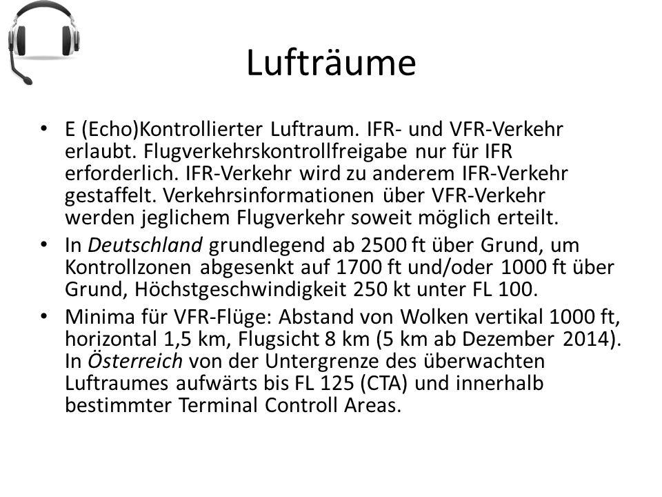 Lufträume E (Echo)Kontrollierter Luftraum. IFR- und VFR-Verkehr erlaubt. Flugverkehrskontrollfreigabe nur für IFR erforderlich. IFR-Verkehr wird zu an