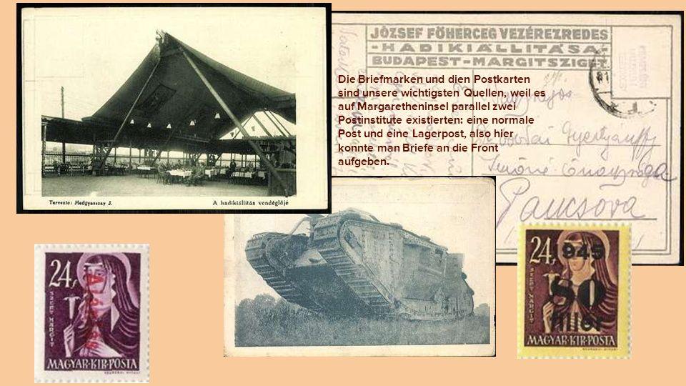 Die Briefmarken und dien Postkarten sind unsere wichtigsten Quellen, weil es auf Margaretheninsel parallel zwei Postinstitute existierten: eine normale Post und eine Lagerpost, also hier konnte man Briefe an die Front aufgeben.