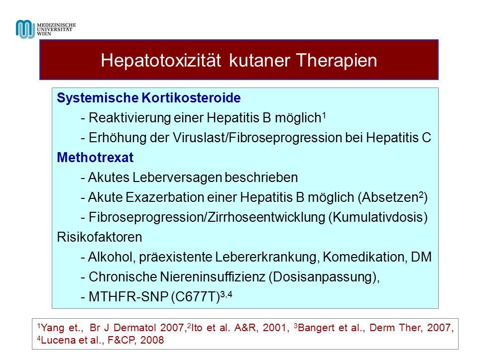 Hepatotoxizität kutaner Therapien 1 Yang et., Br J Dermatol 2007, 2 Ito et al. A&R, 2001, 3 Bangert et al., Derm Ther, 2007, 4 Lucena et al., F&CP, 20