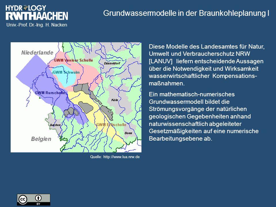 Univ.-Prof. Dr.-Ing. H. Nacken Diese Modelle des Landesamtes für Natur, Umwelt und Verbraucherschutz NRW [LANUV] liefern entscheidende Aussagen über d