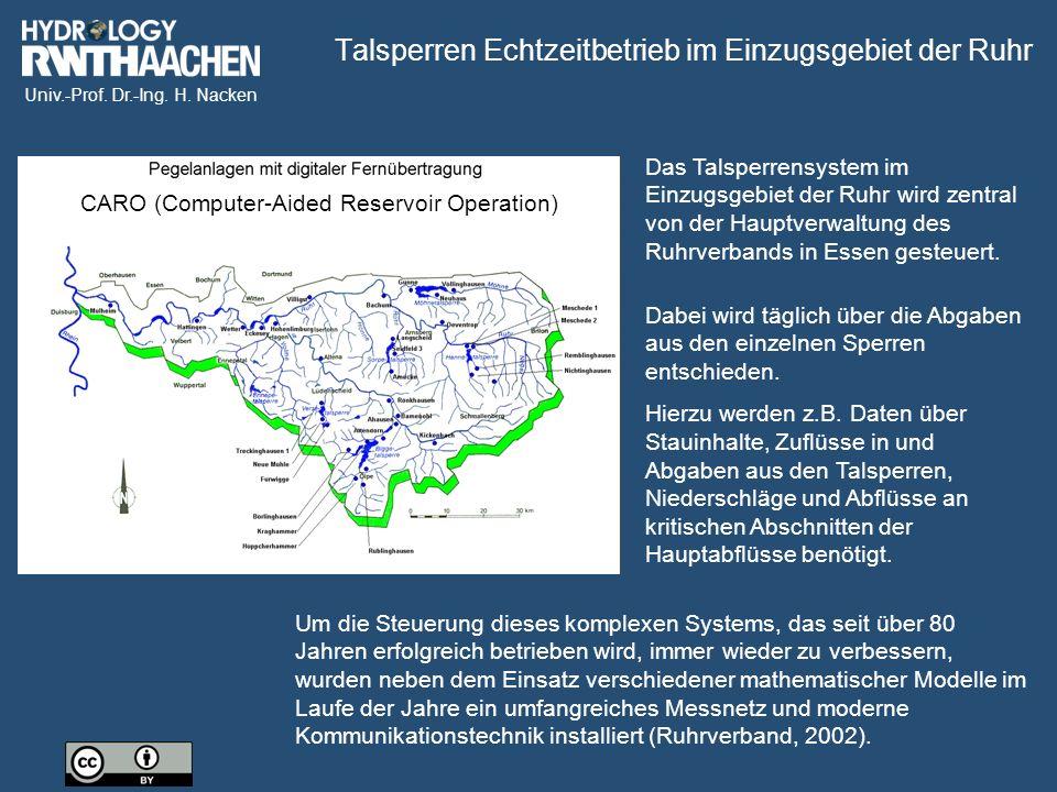 Univ.-Prof. Dr.-Ing. H. Nacken Das Talsperrensystem im Einzugsgebiet der Ruhr wird zentral von der Hauptverwaltung des Ruhrverbands in Essen gesteuert