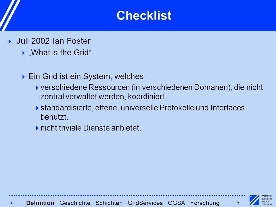 """4545 Checklist  Juli 2002 Ian Foster  """"What is the Grid""""  Ein Grid ist ein System, welches  verschiedene Ressourcen (in verschiedenen Domänen), di"""