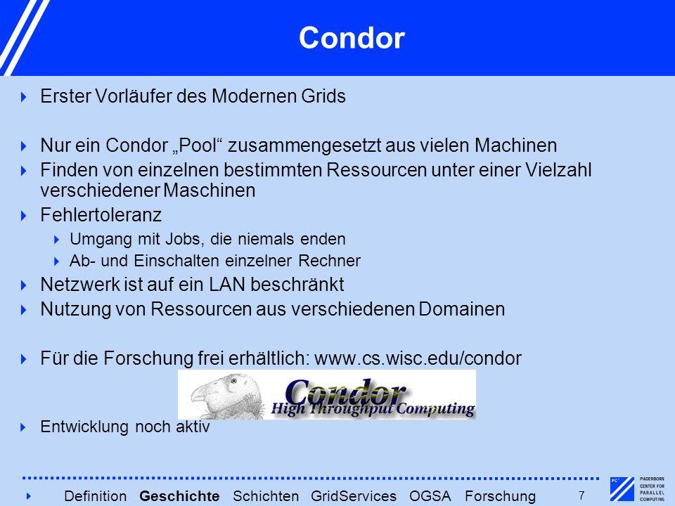 4848 Weitere Fortschritte  1991 – PGP released  1991 – CORBA v1.1  1991 – NSFNET 44.7 Mbps Backbone  1991 – WWW entwickelt von Tim Berners-Lee  1992 – 1.000.000 Internet Hosts  1993 – Legion project  1996 – SETI@home  1997 – start Globus  1998 – Globus Toolkit 1  2000 – Globus Toolkit 2  2003 – Globus Tooklit 3  2005 – Globus Toolkit 4  Im Moment Developer Release 3.9.3 Definition Geschichte Schichten GridServices OGSA Forschung