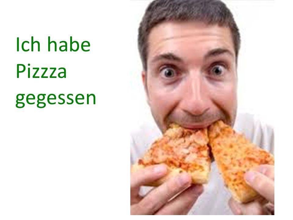 Ich habe Pizzza gegessen