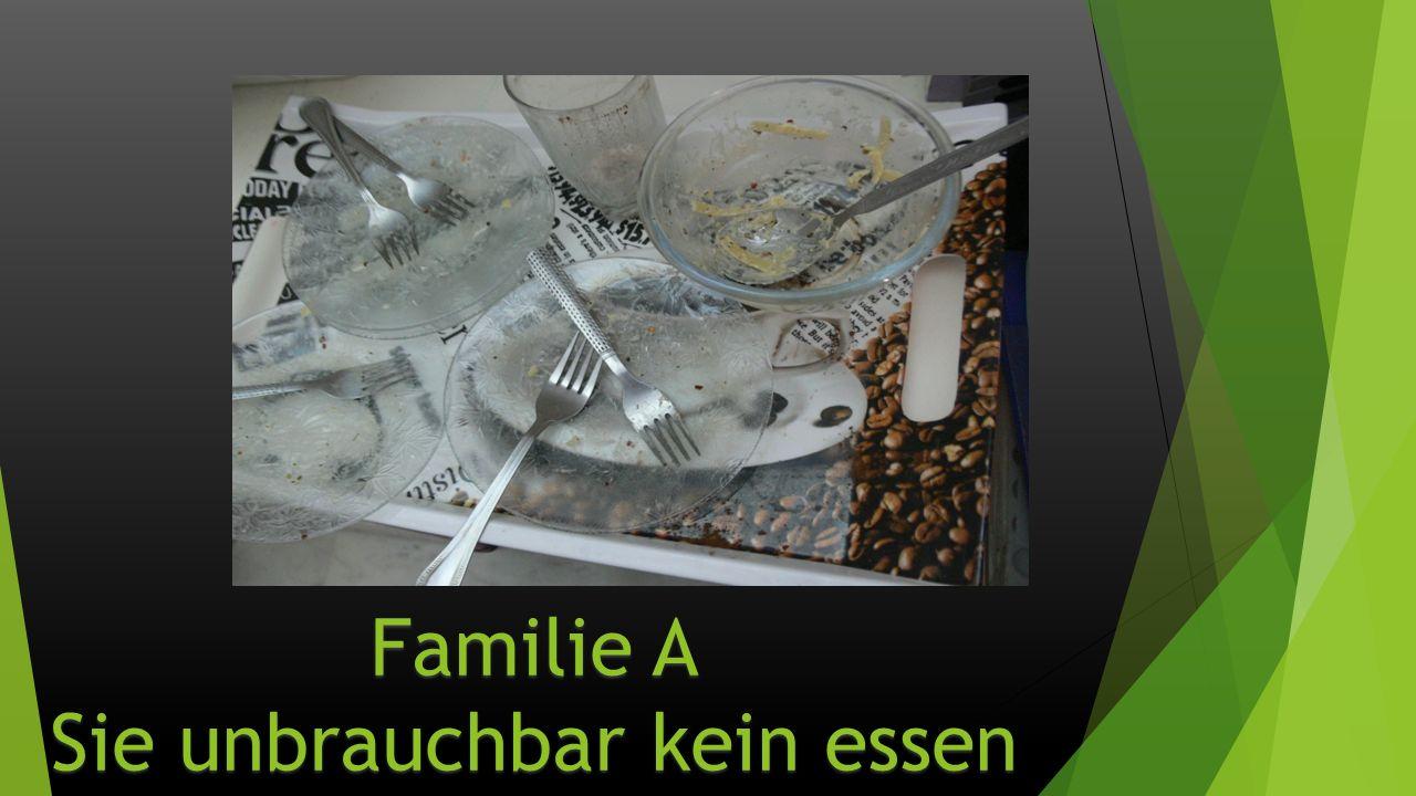 Familie A Sie unbrauchbar kein essen