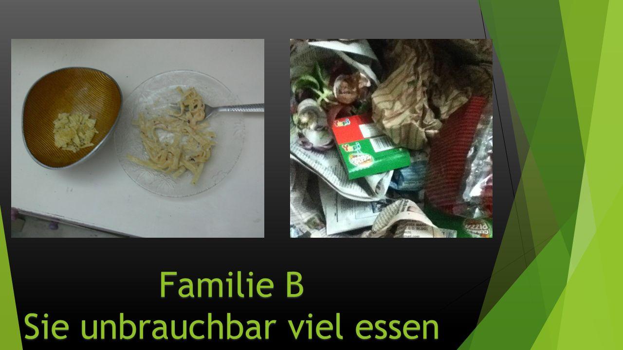Familie B Sie unbrauchbar viel essen