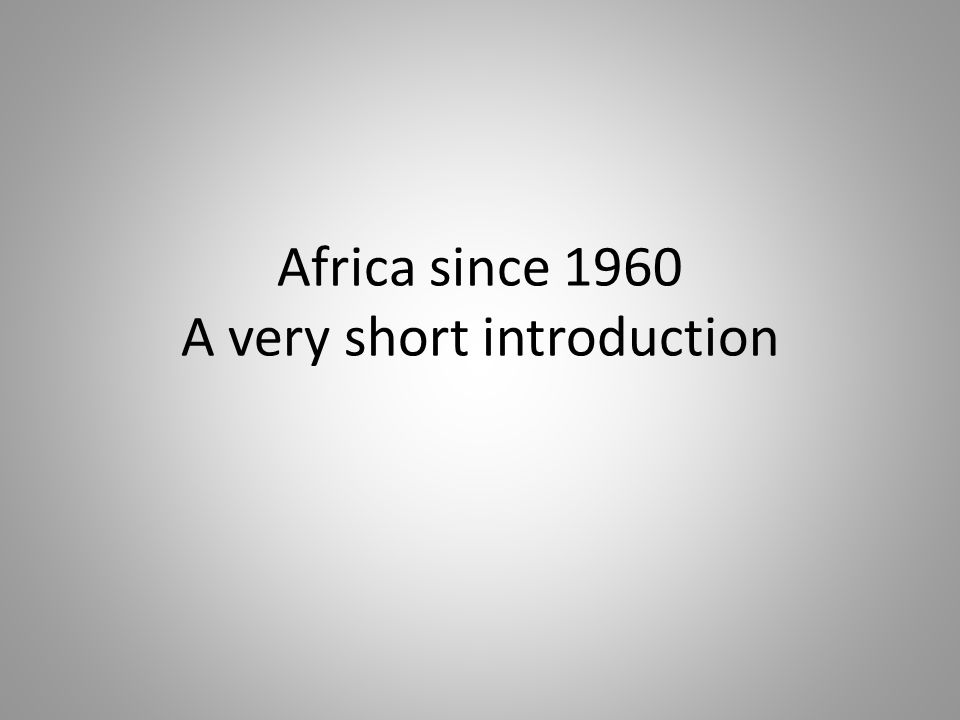 Africa since 1960 A very short introduction